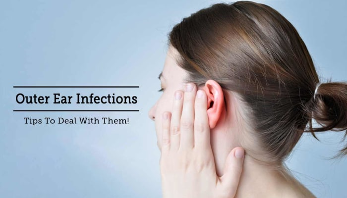 Outer Ear Infections - Tips To Deal With Them!