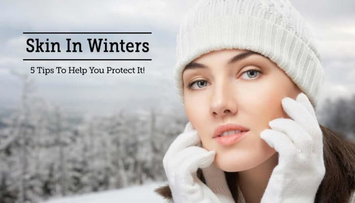Skin In Winters - 5 Tips To Help You Protect It!