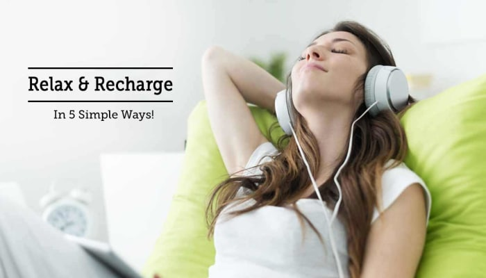 Relax & Recharge In 5 Simple Ways!