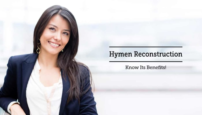 Hymen Reconstruction - Know Its Benefits!