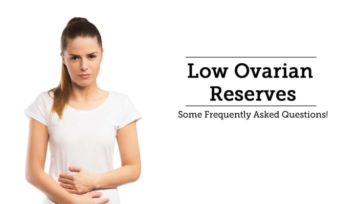 Low Ovarian Reserves - Some Frequently Asked Questions!