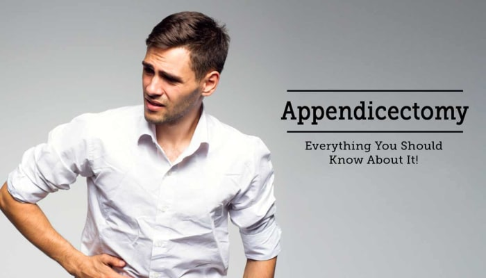 Appendicectomy - Everything You Should Know About It!