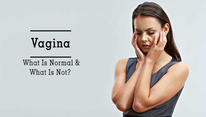 Vagina - What Is Normal & What Is Not?