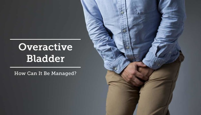 Overactive Bladder - How Can It Be Managed?