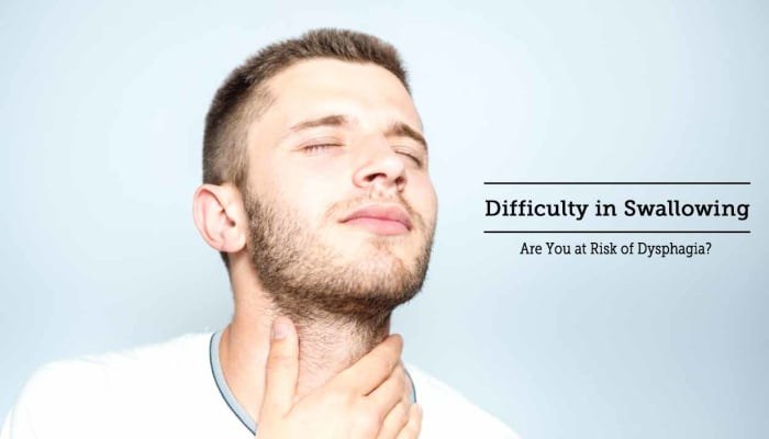 Difficulty in Swallowing - Are You at Risk of Dysphagia?