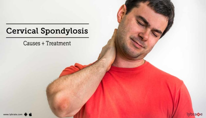 Cervical Spondylosis - Causes + Treatment