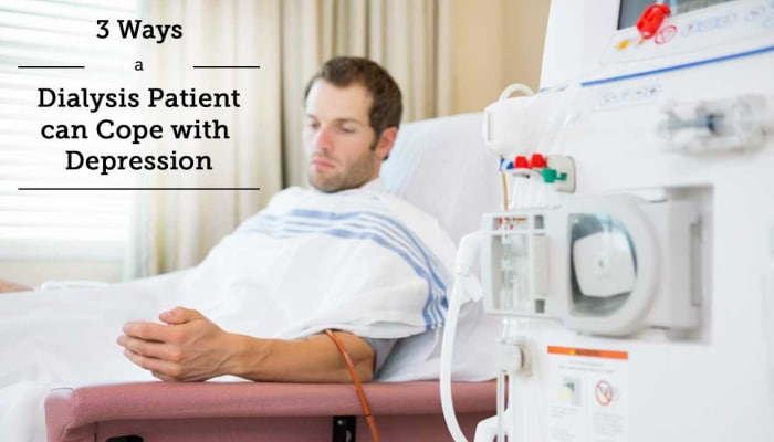 3 Ways a Dialysis Patient can Cope with Depression