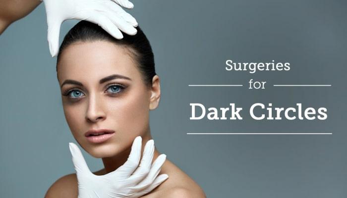 Surgeries for Dark Circles