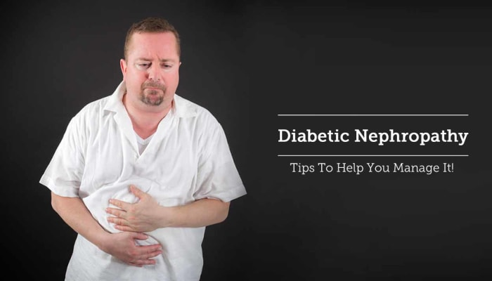 Diabetic Nephropathy - Tips To Help You Manage It!