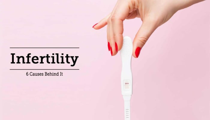 Infertility - 6 Causes Behind It