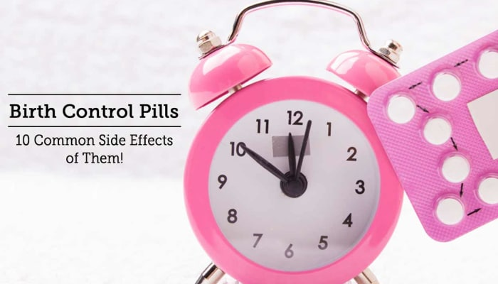 Birth Control Pills - 10 Common Side Effects of Them!