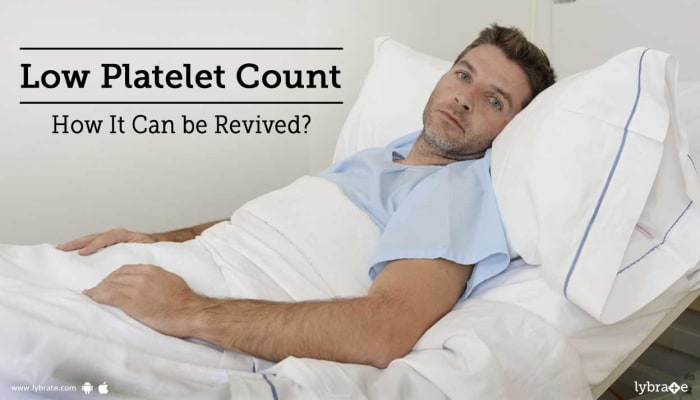 Low Platelet Count - How It Can be Revived?