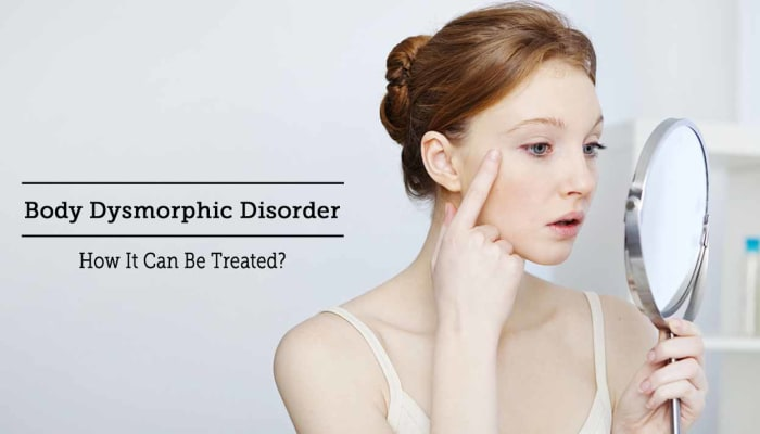 Body Dysmorphic Disorder - How It Can Be Treated?