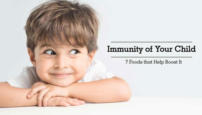 Immunity of Your Child - 7 Foods that Help Boost It!