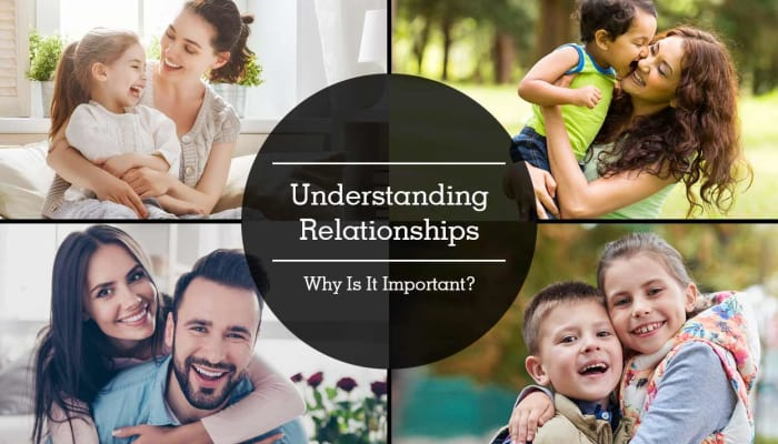 Understanding Relationships - Why Is It Important?