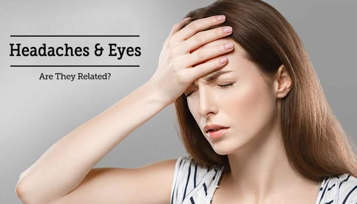 Headaches & Eyes - Are They Related?