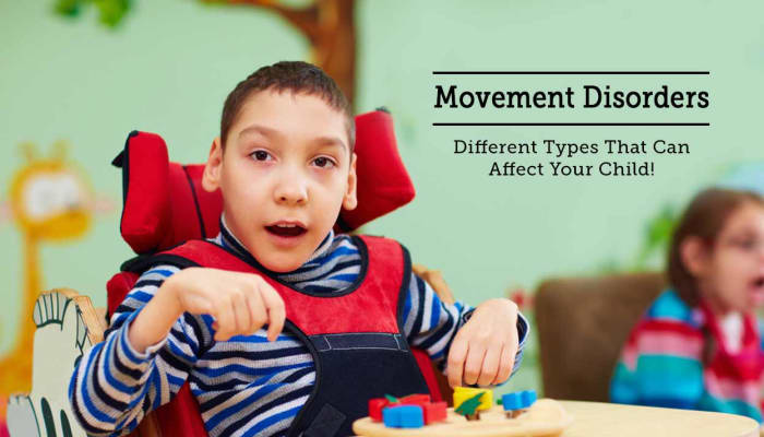 Movement Disorders - Different Types That Can Affect Your Child!