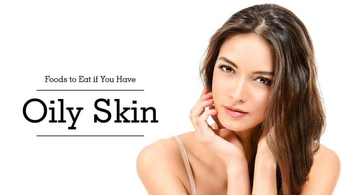 Foods to Eat if You Have Oily Skin