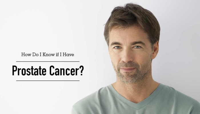 How Do I Know if I Have Prostate Cancer?