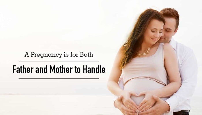 A Pregnancy Is for Both - Father and Mother to Handle