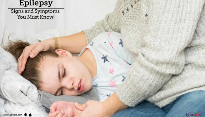 Epilepsy - Signs and Symptoms You Must Know!