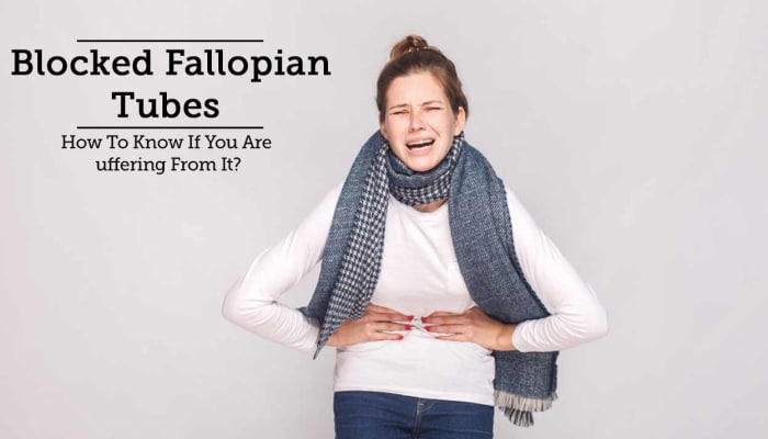 Blocked Fallopian Tubes - How To Know If You Are Suffering From It?