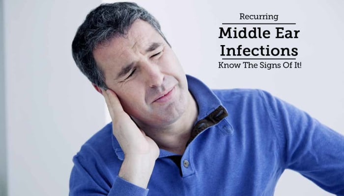 Recurring Middle Ear Infections - Know The Signs Of It!