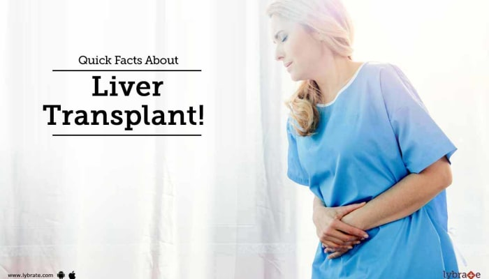 Quick Facts About Liver Transplant!
