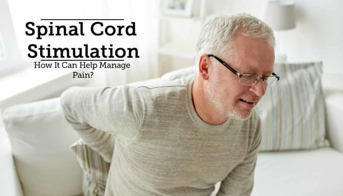 Spinal Cord Stimulation - How It Can Help Manage Pain?