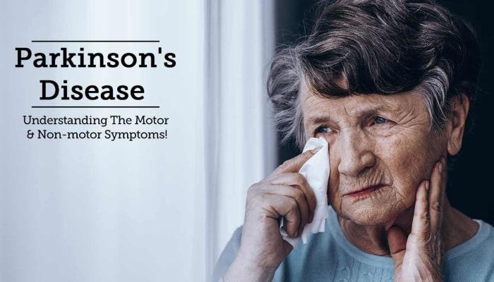 Parkinson's Disease - Understanding The Motor & Non-motor Symptoms!
