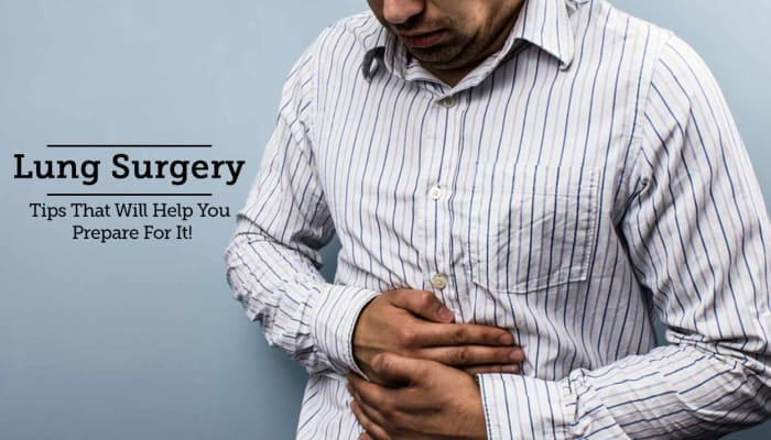 Lung Surgery - Tips That Will Help You Prepare For It!