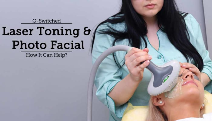 Q-Switched Laser For Laser Toning & Photo Facial - How It Can Help?