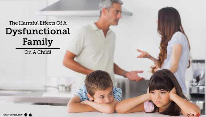 The Harmful Effects Of A Dysfunctional Family On A Child!