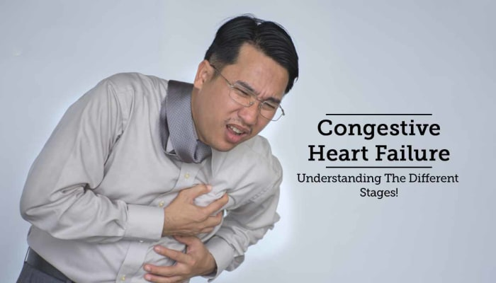 Congestive Heart Failure - Understanding The Different Stages!