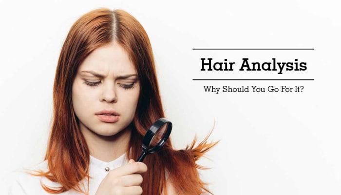 Hair Analysis - Why Should You Go For It?