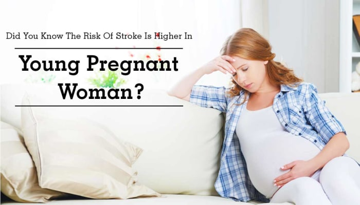 Did You Know The Risk Of Stroke Is Higher In Young Pregnant Woman?