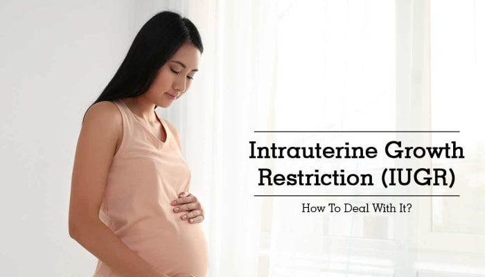 Intrauterine Growth Restriction (IUGR) - How To Deal With It?