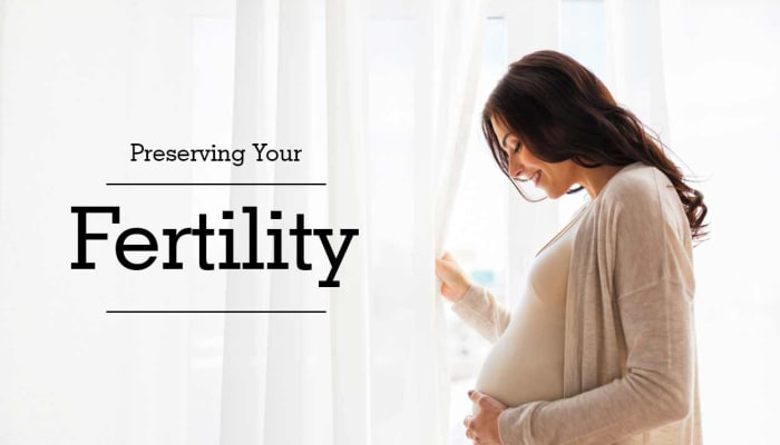 Preserving Your Fertility