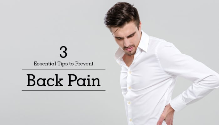 3 Essential Tips to Prevent Back Pain