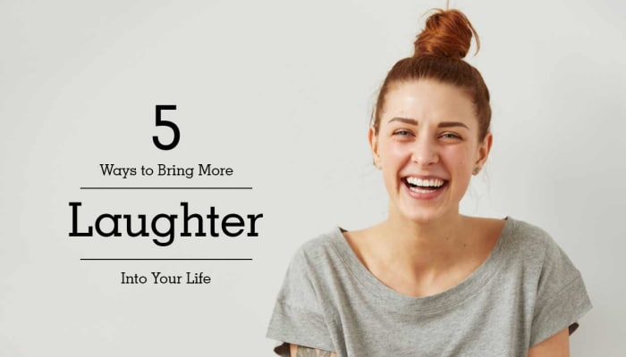 5 Ways to Bring More Laughter Into Your Life