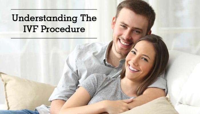 Understanding The IVF Procedure
