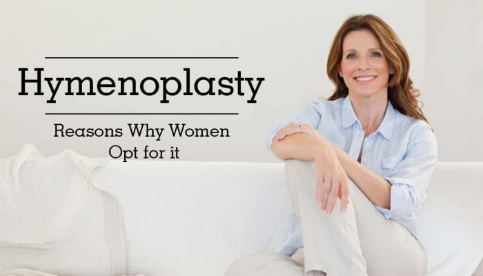 Hymenoplasty - Reasons Why Women Opt for it