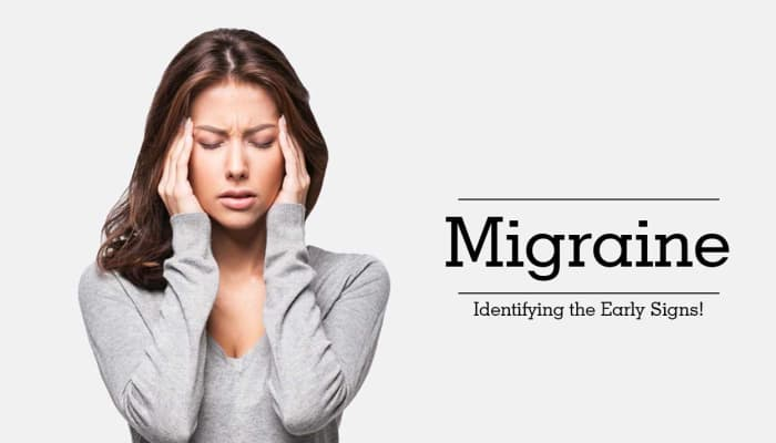 Migraine - Identifying the Early Signs!