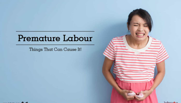 Premature Labour - Things That Can Cause It!