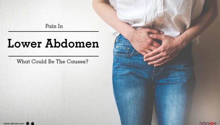Pain In Lower Abdomen - What Could Be The Causes?