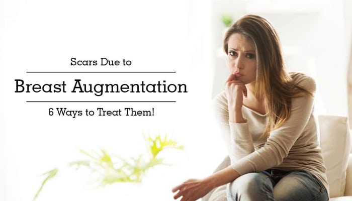 Scars Due to Breast Augmentation - 6 Ways to Treat Them!