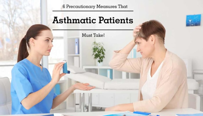6 Precautionary Measures That Asthmatic Patients Must Take!