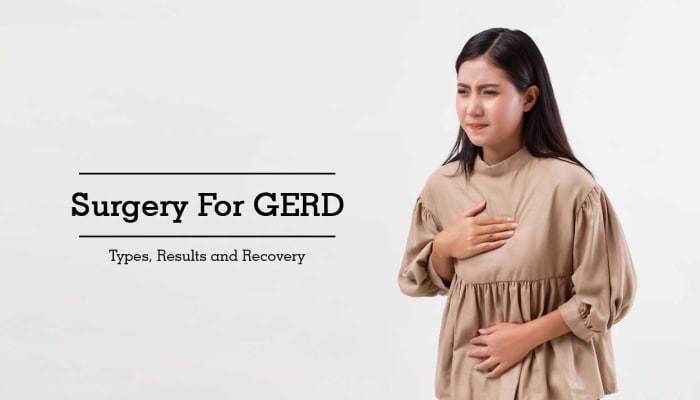 Surgery For GERD - Types, Results and Recovery