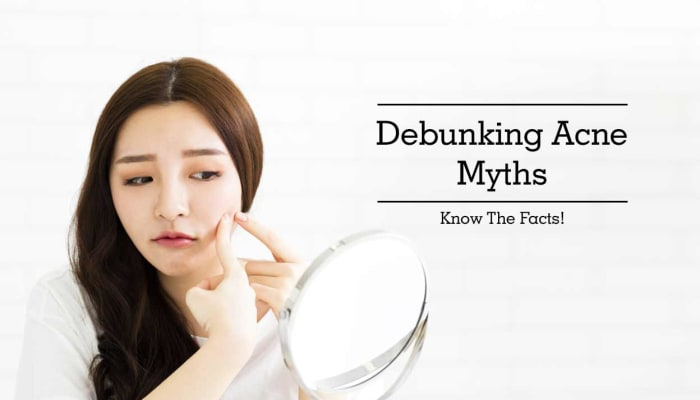 Debunking Acne Myths - Know The Facts!