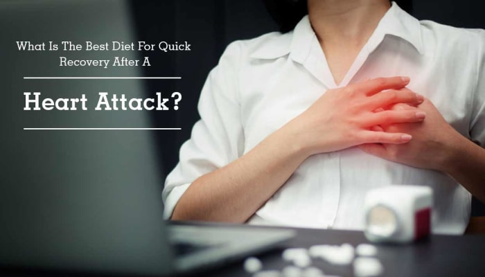 What Is The Best Diet For Quick Recovery After A Heart Attack?